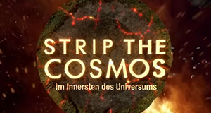 Strip the Cosmos - Im Innersten des Universums