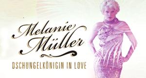 Melanie Müller - Dschungelkönigin in Love!