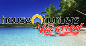 House Hunters on Vacation