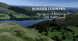 Border Country: The Story of Britain's Lost Middleland