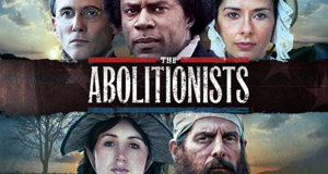 The Abolitionists - Gegner der Sklaverei