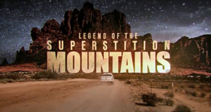 Die Legende der Superstition Mountains