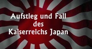 Aufstieg und Fall des Kaiserreichs Japan