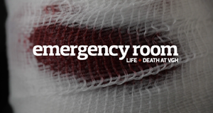 Emergency Room: Life + Death at VGH