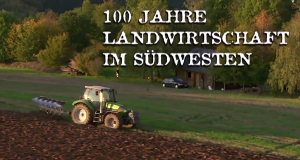 100 Jahre Landwirtschaft im Südwesten