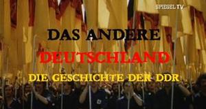 Das andere Deutschland - Die Geschichte der DDR