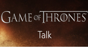 Game of Thrones Talk