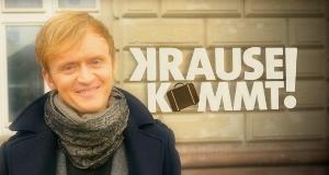 Krause kommt!