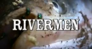 Rivermen - Freiheit am Fluss