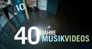 40 Jahre Musikvideos
