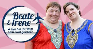 Beate & Irene - Das hat die Welt noch nicht gesehen!