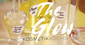 The Glow - Die Naturkosmetik-Kochshow