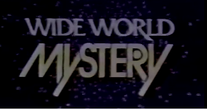 The Wide World of Mystery