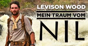 Levison Wood: Mein Traum vom Nil