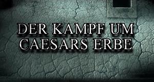 Der Kampf um Caesars Erbe