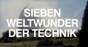 Sieben Weltwunder der Technik