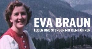 Eva Braun - Leben und Sterben mit dem Führer