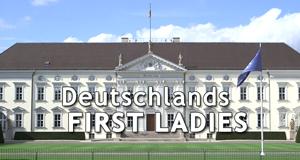Deutschlands First Ladies