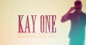 Kay One - Sängerin gesucht!