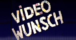 Videowunsch