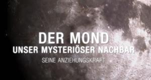 Der Mond - Unser mysteriöser Nachbar