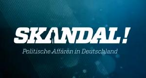 Skandal! Politische Affären in Deutschland