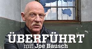 Überführt - mit Joe Bausch