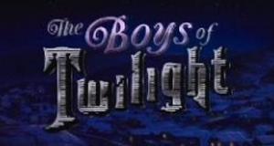 The Boys of Twilight