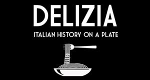 Delizia - Eine kulinarische Zeitreise