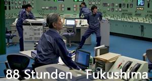 88 Stunden - Fukushima