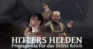 Hitlers Helden - Propaganda für das Dritte Reich