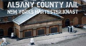 Albany County Jail - New Yorks härtester Knast
