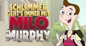 Schlimmer geht's immer mit Milo Murphy