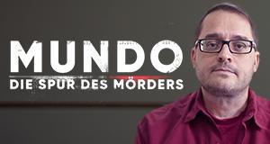 MUNDO - Die Spur des Mörders