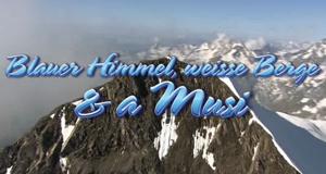 Blauer Himmel, weiße Berge & a Musi