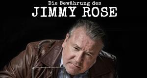 Die Bewährung des Jimmy Rose
