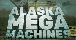 Alaskas Mega-Maschinen