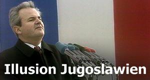 Illusion Jugoslawien