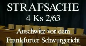 Der Frankfurter Auschwitz-Prozess - Strafsache 4 Ks 2/63