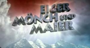 Eiger, Mönch und Maier
