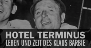 Hôtel Terminus - Leben und Zeit des Klaus Barbie