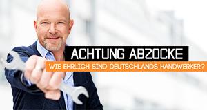 Achtung Abzocke - Wie ehrlich sind Deutschlands Handwerker?