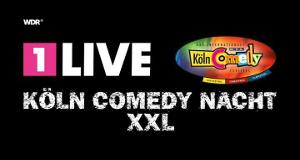 1LIVE Köln Comedy-Nacht XXL