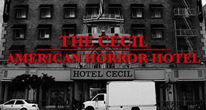The Cecil - American Horror Hotel