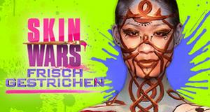 Skin Wars: Frisch gestrichen