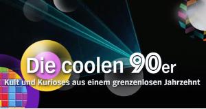 Einfach krass! Die coolen 90er
