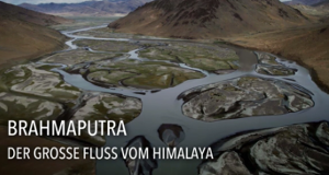 Brahmaputra - Der große Fluss vom Himalaya
