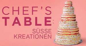 Chef's Table: Süße Kreationen