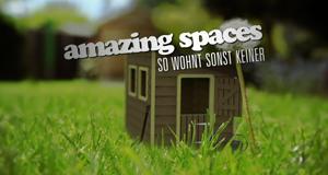 Amazing Spaces - So wohnt sonst keiner