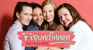 Freundinnen - Jetzt erst recht